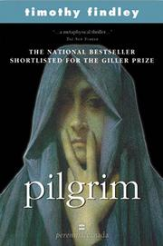 Pilgrim by Timothy Findley