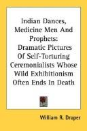 Cover of: Indian Dances, Medicine Men And Prophets | William R. Draper