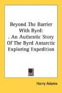 Beyond the barrier with Byrd by Harry Adams