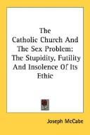 The Catholic Church and the Sex Problem by Joseph McCabe