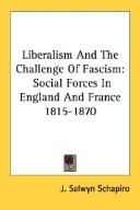 Cover of: Liberalism and the challenge of fascism: social forces in England and France, 1815-1870