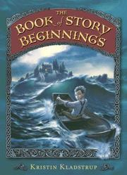 Cover of: The book of story beginnings | Kristin Kladstrup