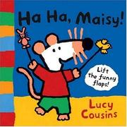 Cover of: Ha-Ha, Maisy!: A Lift-the-Flap Book