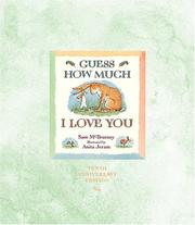 Guess How Much I Love You 10th Anniversary Edition by Sam Mcbratney