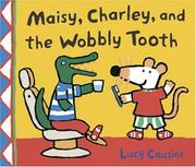 Cover of: Maisy, Charley, and the wobbly tooth: A Maisy First Experience Book