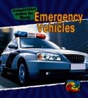 Cover of: Emergency Vehicles (Heinemann First Library) | Chris Oxlade