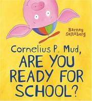 Cover of: Cornelius P. Mud, Are You Ready for School?
