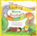 Cover of: The Racing Worm Brothers