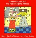 Cover of: Bonnie McSmithers You're Driving Me Dithers (Annikins)