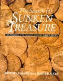 Cover of: The Search for Sunken Treasure: Exploring the World's Great Shipwrecks