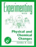 Cover of: Experimenting With Physical and Chemical Changes (Experimenting With...Series)
