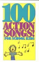 Cover of: 100 Action Songs for School Kids |