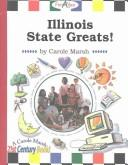 Cover of: Illinois State Greats! (Carole Marsh Illinois Books) | Carole Marsh