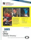 Cover of: Harris Ohio Industrial Directory 2005 (Harris Ohio Industrial  Directory)