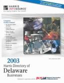 Cover of: Harris Directory of Delaware Businesses 2003 (Harris Delaware Manufacturers Directory)
