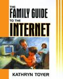 Cover of: The Family Guide to the Internet
