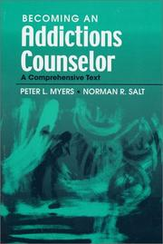 Cover of: Becoming an Addictions Counselor | Peter L. Myers