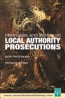 Cover of: Henriques & Winter on Local Authority Prosecutions | Jack Henriques