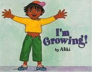 Cover of: I'm Growing!