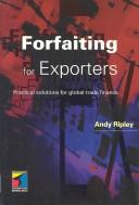 Cover of: Forfaiting for Exporters | Andy Ripley