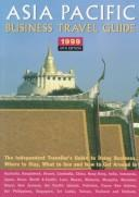 Cover of: Asia Pacific Business Travel Guide 1999 (Asia Pacific Business Travel Guide)