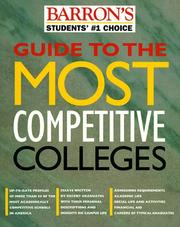 Cover of: Guide to the most competitive colleges | edited by the College Guide staff of Barron's Educational Series, Inc.
