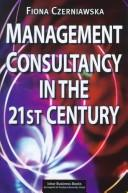 Cover of: Management Consultancy in the 21st Century