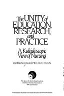 Cover of: The Unity of Education, Research, and Practice