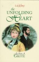 Cover of: The Unfolding Heart (LoveSong)