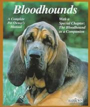 Cover of: Bloodhounds: everything about purchase, care, nutrition, breeding, behavior, and training