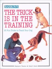 Cover of: The trick is in the training | Stephanie J. Taunton