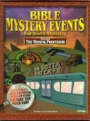 Cover of: The Case of the Missing Professor (Bible Mystery Events for Youth Ministry, Vol 2) by Robert Klimek, Linda Klimek