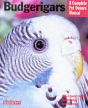 Cover of: Budgerigars: everything about purchase, care, nutrition, behavior, and training