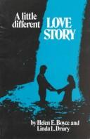 Cover of: A Little Different Love Story | Helen E. Boyce, Linda L. Drury