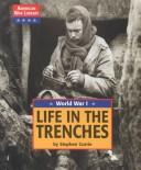 Cover of: American War Library - World War I: Life in the Trenches (American War Library)