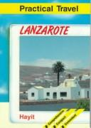 Cover of: Lanzarote (Practical Travel) | Hayit Publishing