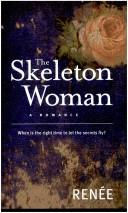 The Skeleton Woman by Renee