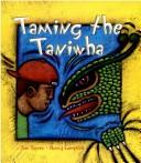 Cover of: Taming the Taniwha