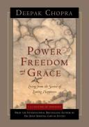 Cover of: Power, Freedom, and Grace: Living from the Source of Lasting Happiness