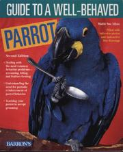 Cover of: Guide to a Well-Behaved Parrot | Mattie Sue Athan