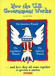 Cover of: How the U.S. Government Works