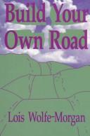 Cover of: Build Your Own Road