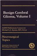 Cover of: Benign Cerebral Gliomas Volume I (Neurosurgical Topics, Vol 1) | Michael L Apuzzo