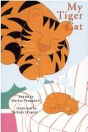 Cover of: My Tiger Cat (Kaeden Books) | Marilyn Franklin