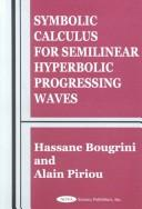 Cover of: Symbolic Calculus for Semilinear Hyperbolic Progressing Waves |