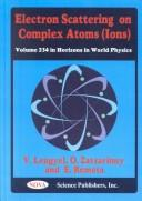 Cover of: Electron Scattering on Complex Atoms (Ions) (Horizons in World Physics) | V. I. Lendel