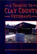 Cover of: A tribute to Clay County veterans