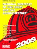 Cover of: National Directory of Fire Chiefs and Ems Administrators 2005 (National Directory of Fire Chiefs and Ems Administrators) |