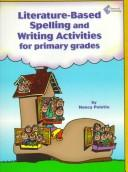 Cover of: Literature-based spelling and writing activities for primary grades
