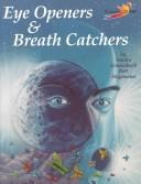 Cover of: Eye Openers and Breath Catchers: Critical and Creative Thinking Activities to Pique Curiosity, Increase Motivation and Enhance Learning (Turning 2000:) | Sandra Schmulbach